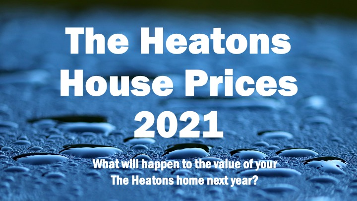HEATONS HOUSE PRICES 2021