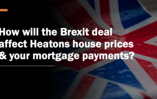How Will the Brexit Deal Affect Heatons House Prices