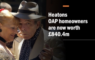 Slide6 320x202 - THE HEATONS PENSIONER HOMEOWNERS ARE NOW WORTH £1,387,104,300